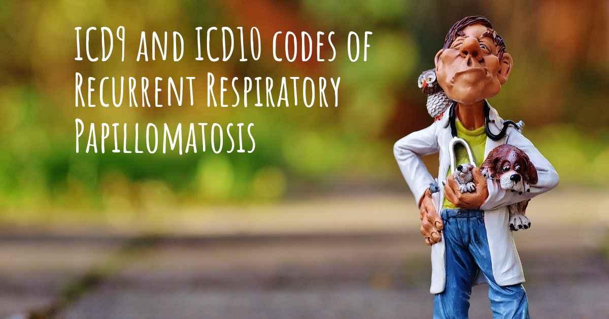 Icd 10 for papillomatosis, Icd 10 code for respiratory papillomatosis