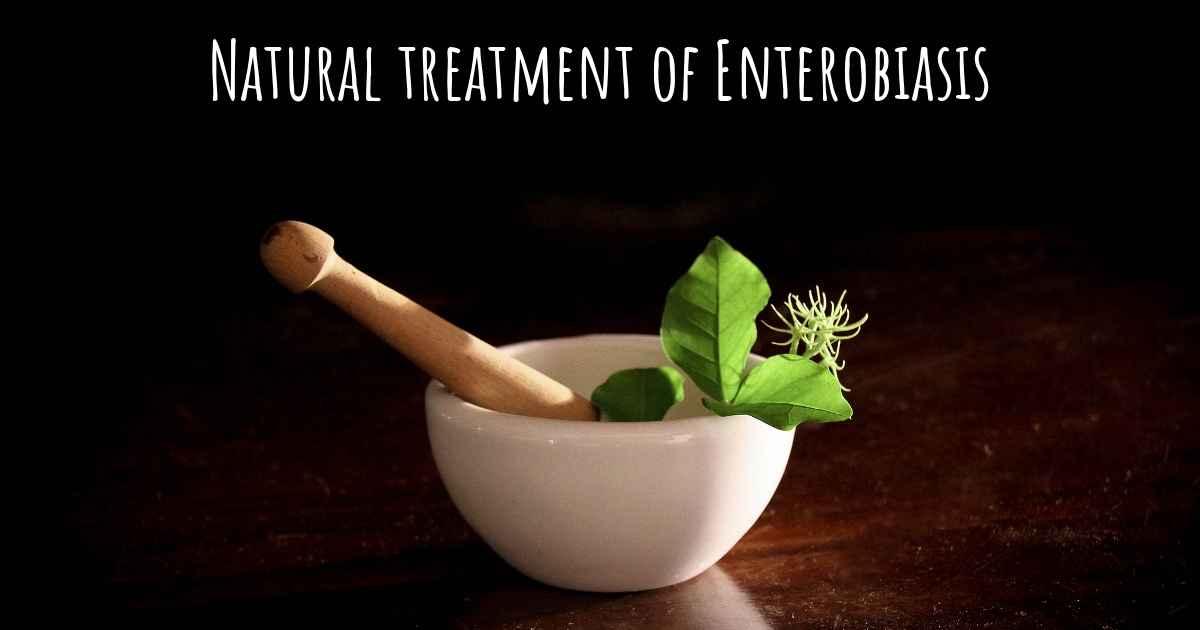 enterobiasis natural treatment