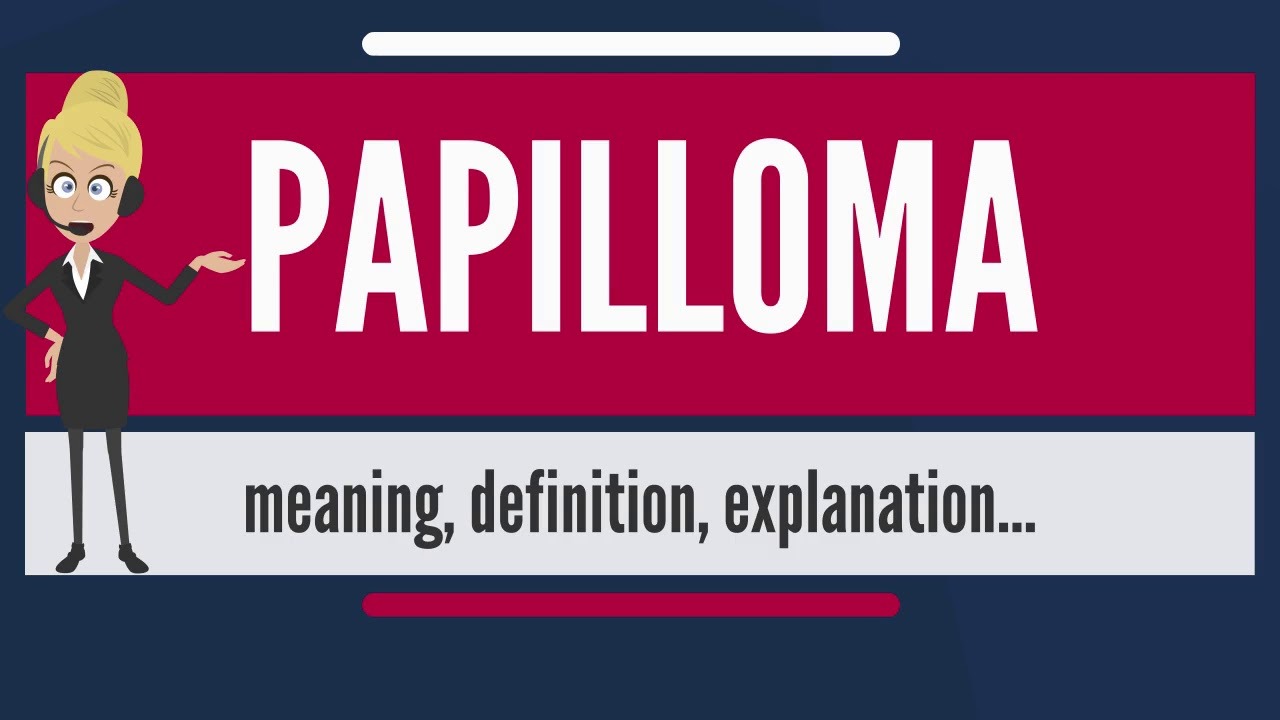 Define papilloma medical terminology Papilloma medical define