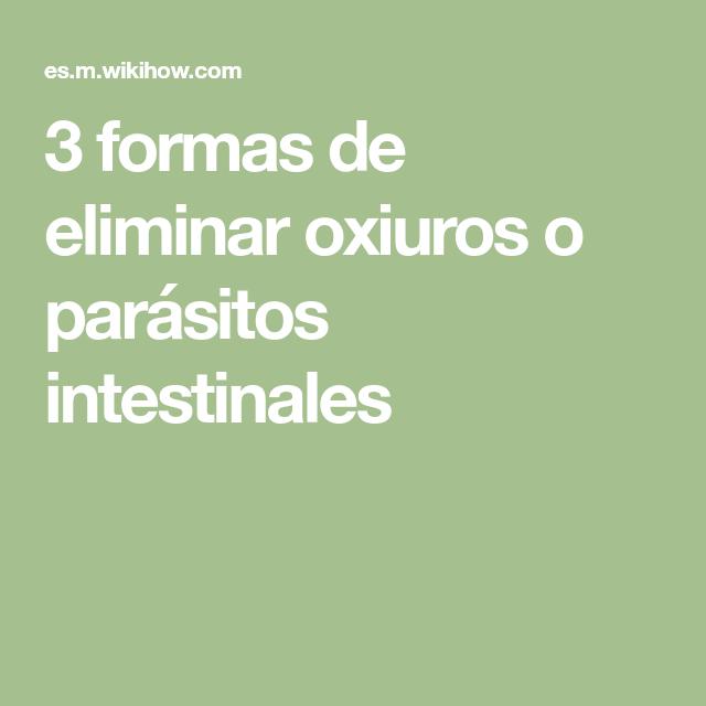 Parasitos intestinales oxiuros tratamiento natural Tratamiento natural de oxiuros