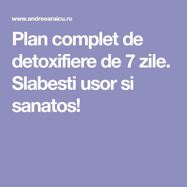 plan de detoxifiere in 7 zile paraziti tratament naturist